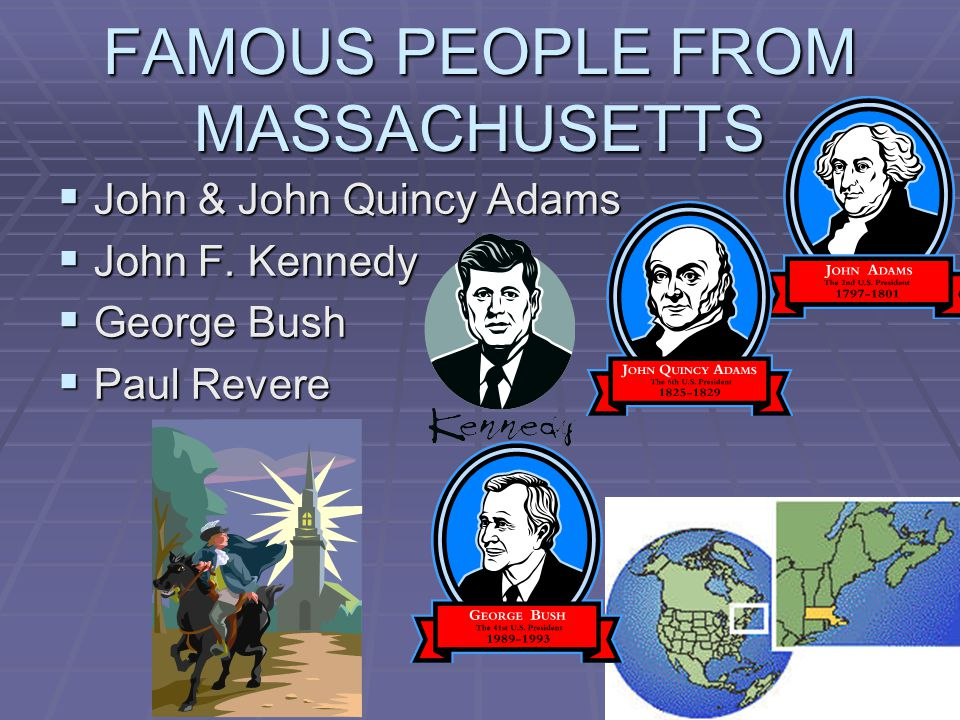 FAMOUS PEOPLE FROM MASSACHUSETTS John & John Quincy Adams John & John Quincy Adams John F.
