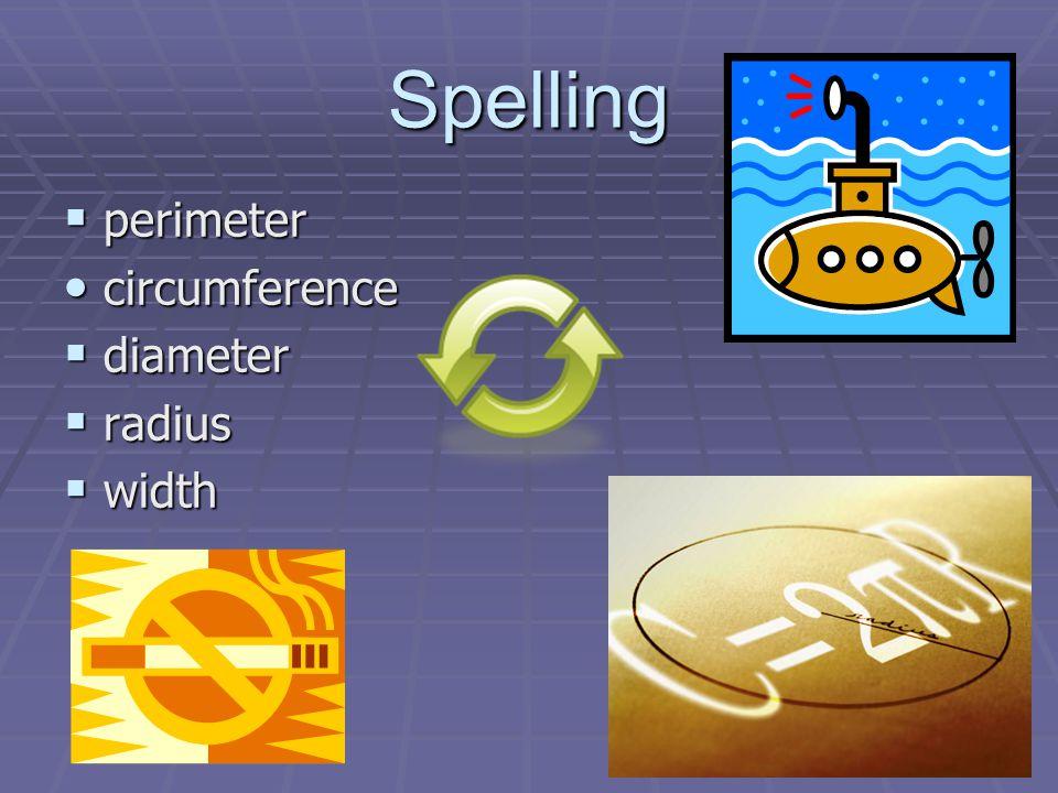 Spelling perimeter perimeter circumference circumference diameter diameter radius radius width width