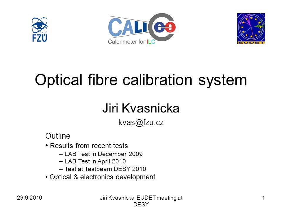 29.9.2010Jiri Kvasnicka, EUDET meeting at DESY 12 HG vs LG radio measurements – April 2010 1 st measurements were measured only in one fixed amplitude.