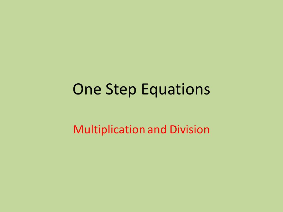 One Step Equations Multiplication and Division