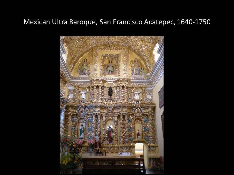Mexican Ultra Baroque, San Francisco Acatepec, 1640-1750