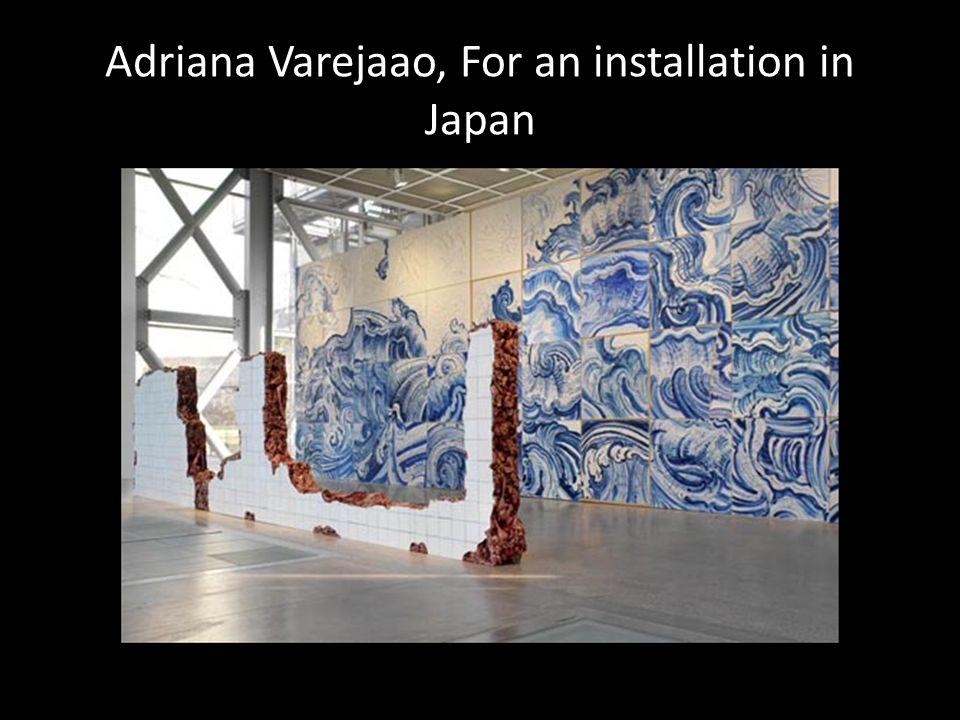 Adriana Varejaao, For an installation in Japan