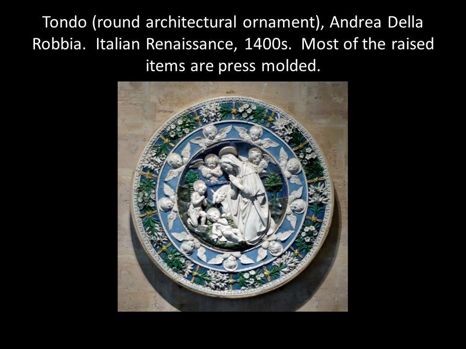 Tondo (round architectural ornament), Andrea Della Robbia. Italian Renaissance, 1400s. Most of the raised items are press molded.