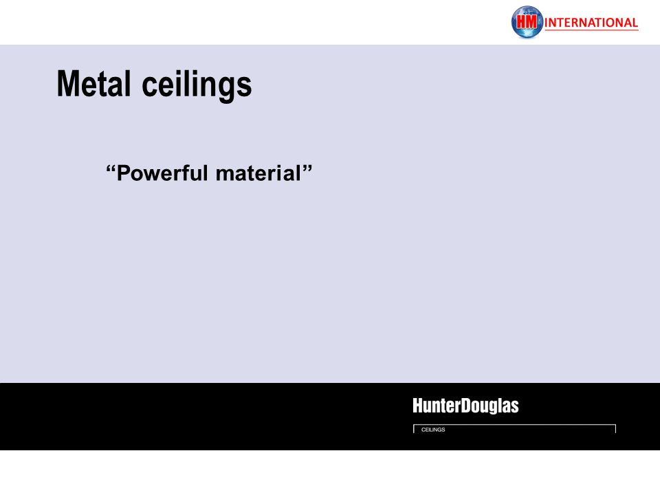 Metal ceilings Powerful material