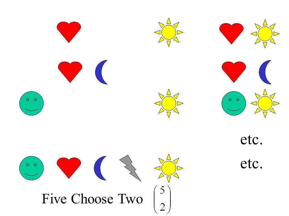 etc. Five Choose Two etc.