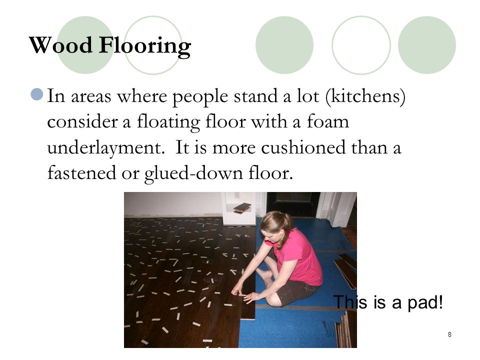 Wood Flooring When laying a floor orient the boards to the longest wall.
