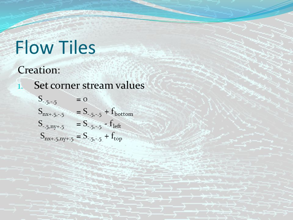 Flow Tiles Creation: 1.