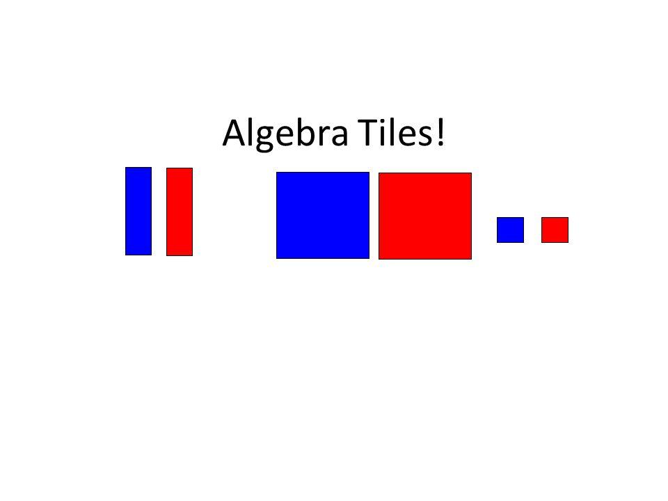 Algebra Tiles!