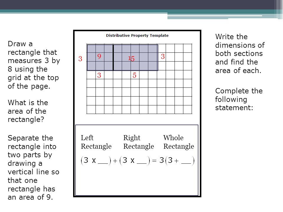 Draw a rectangle that measures 3 by 8 using the grid at the top of the page. What is the area of the rectangle? Separate the rectangle into two parts