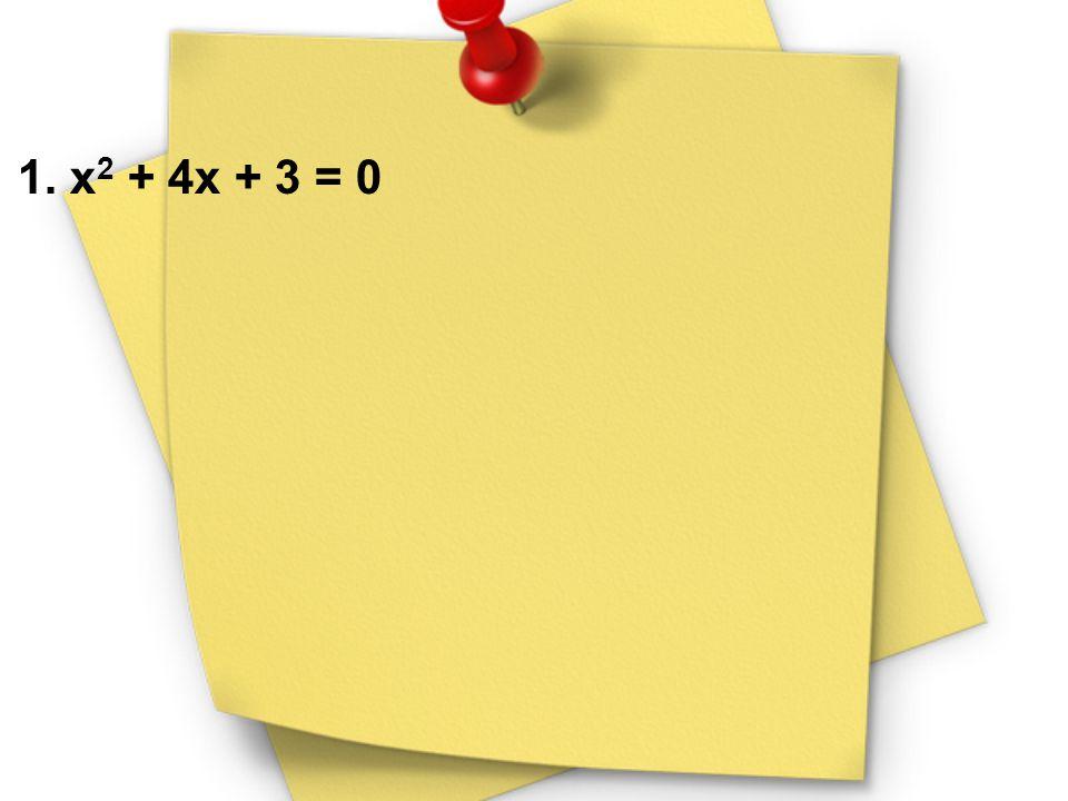 1. x 2 + 4x + 3 = 0