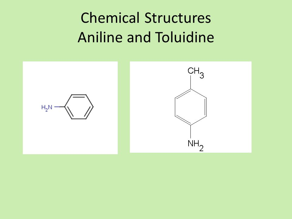 Chemical Structures Aniline and Toluidine