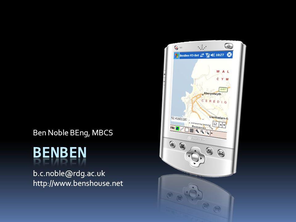 Ben Noble BEng, MBCS b.c.noble@rdg.ac.uk http://www.benshouse.net