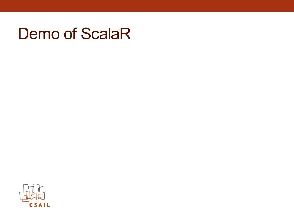 Demo of ScalaR