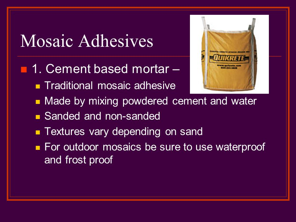 Mosaic Adhesives 1.