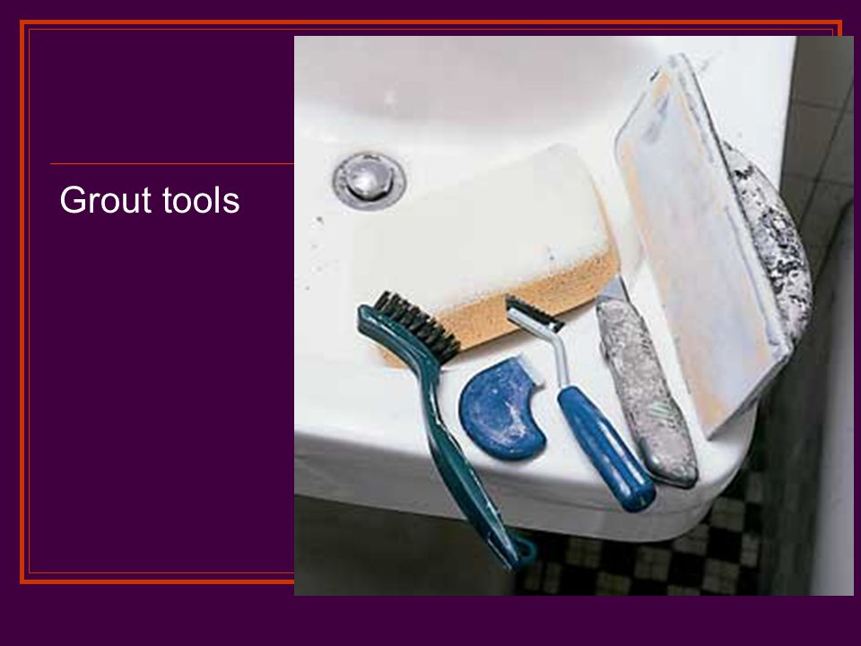 Grout tools