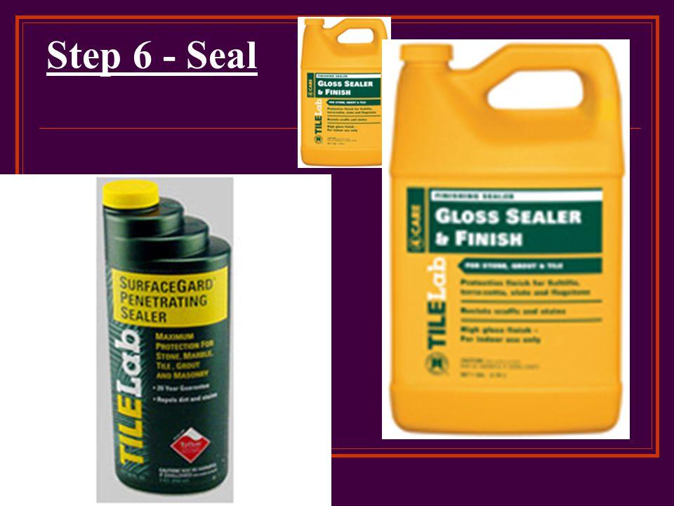 Step 6 - Seal