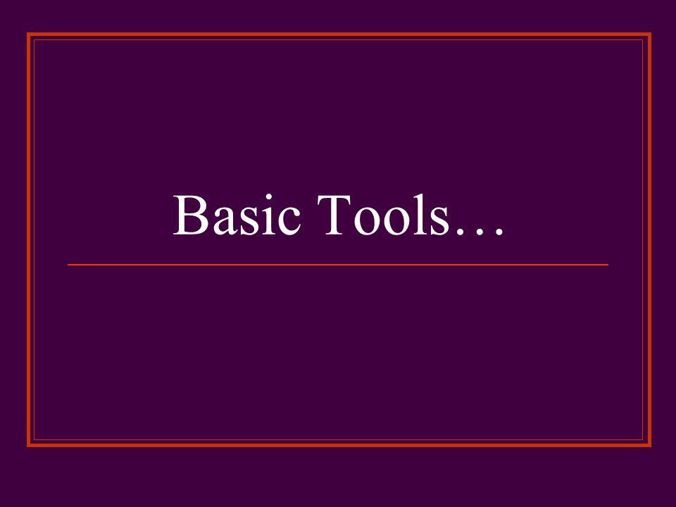 Basic Tools…