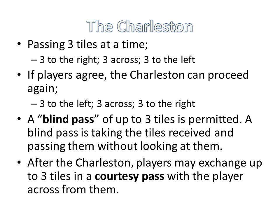 How that you have an idea of a few hands you might want to play, its time to Charleston.