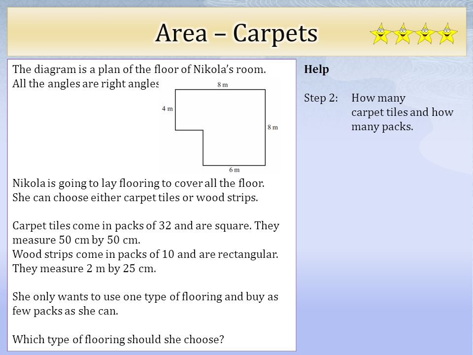 Help Step 2: How many carpet tiles and how many packs. The diagram is a plan of the floor of Nikolas room. All the angles are right angles. Nikola is