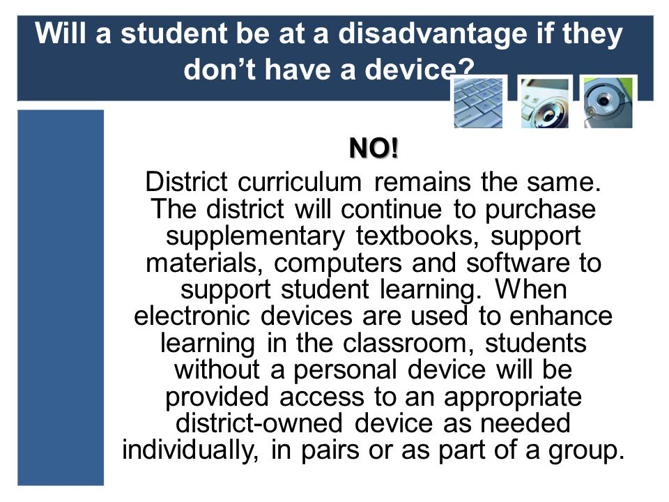 Will a student be at a disadvantage if they dont have a device.