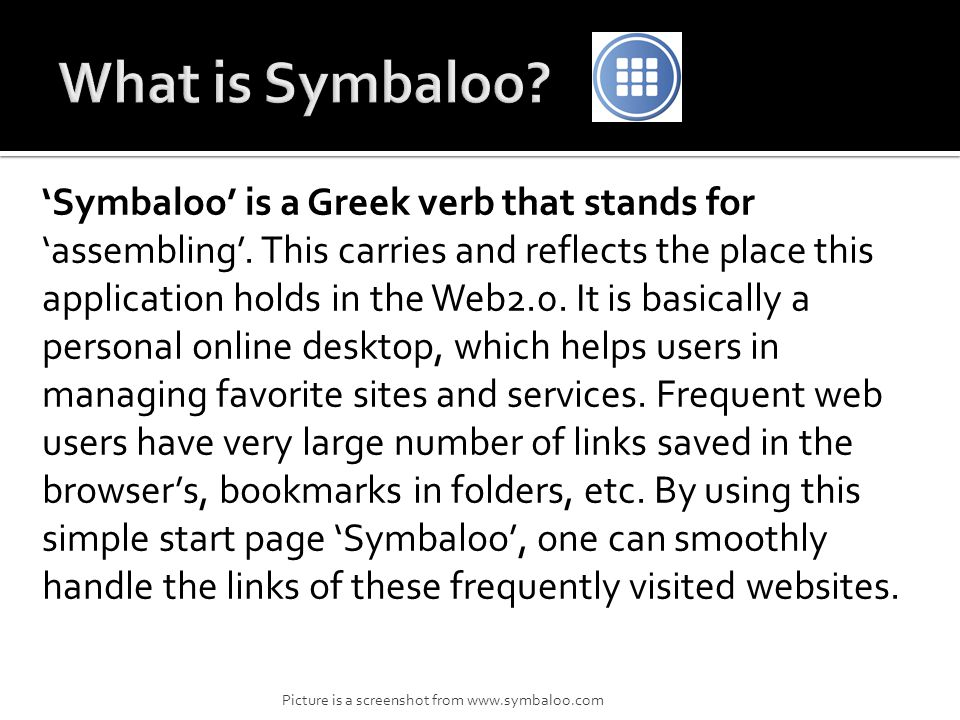 Symbaloo is a Greek verb that stands for assembling.