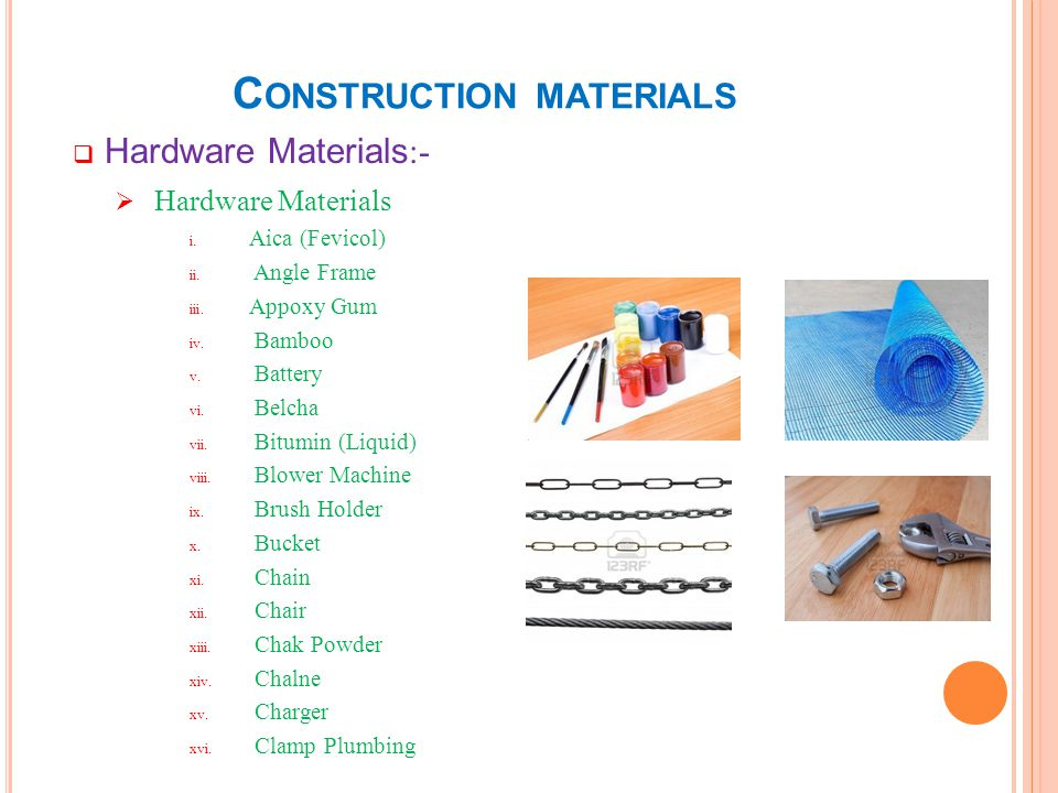 C ONSTRUCTION MATERIALS Hardware Materials :- Hardware Materials i. Aica (Fevicol) ii. Angle Frame iii. Appoxy Gum iv. Bamboo v. Battery vi. Belcha vi