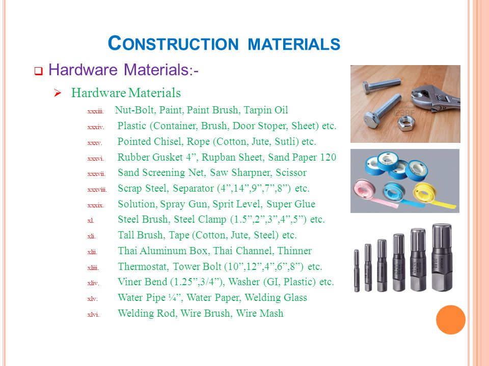 Hardware Materials :- Hardware Materials xxxiii. Nut-Bolt, Paint, Paint Brush, Tarpin Oil xxxiv. Plastic (Container, Brush, Door Stoper, Sheet) etc. x