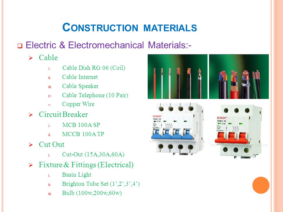 C ONSTRUCTION MATERIALS Electric & Electromechanical Materials:- Cable i. Cable Dish RG 06 (Coil) ii. Cable Internet iii. Cable Speaker iv. Cable Tele