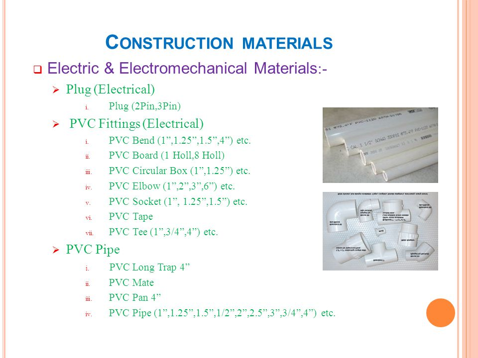 C ONSTRUCTION MATERIALS Electric & Electromechanical Materials :- Plug (Electrical) i. Plug (2Pin,3Pin) PVC Fittings (Electrical) i. PVC Bend (1,1.25,