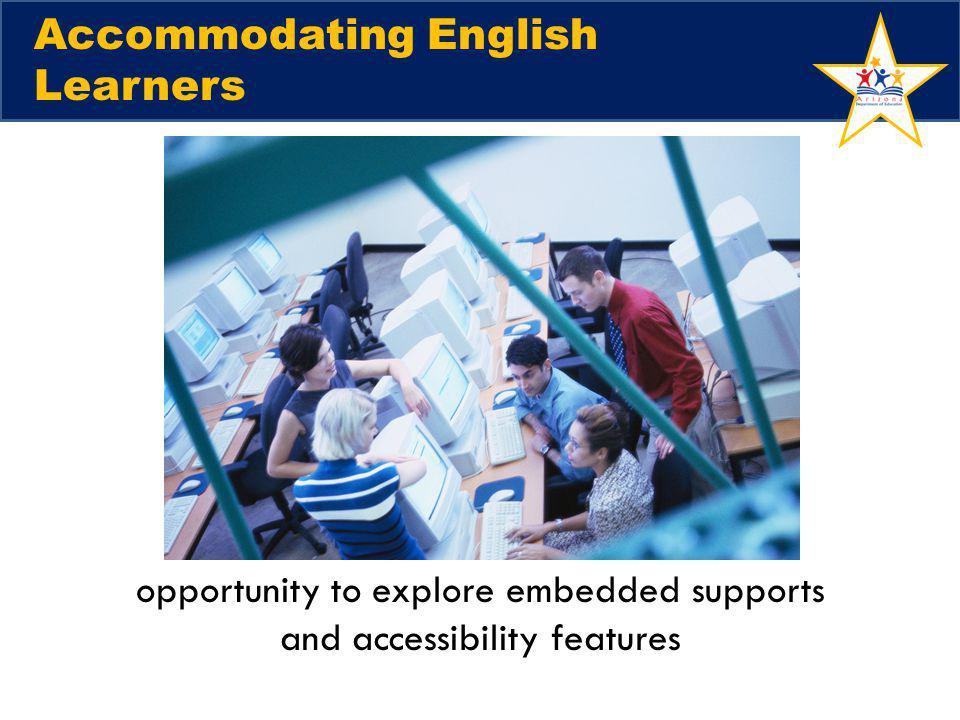 Accommodating English Learners opportunity to explore embedded supports and accessibility features