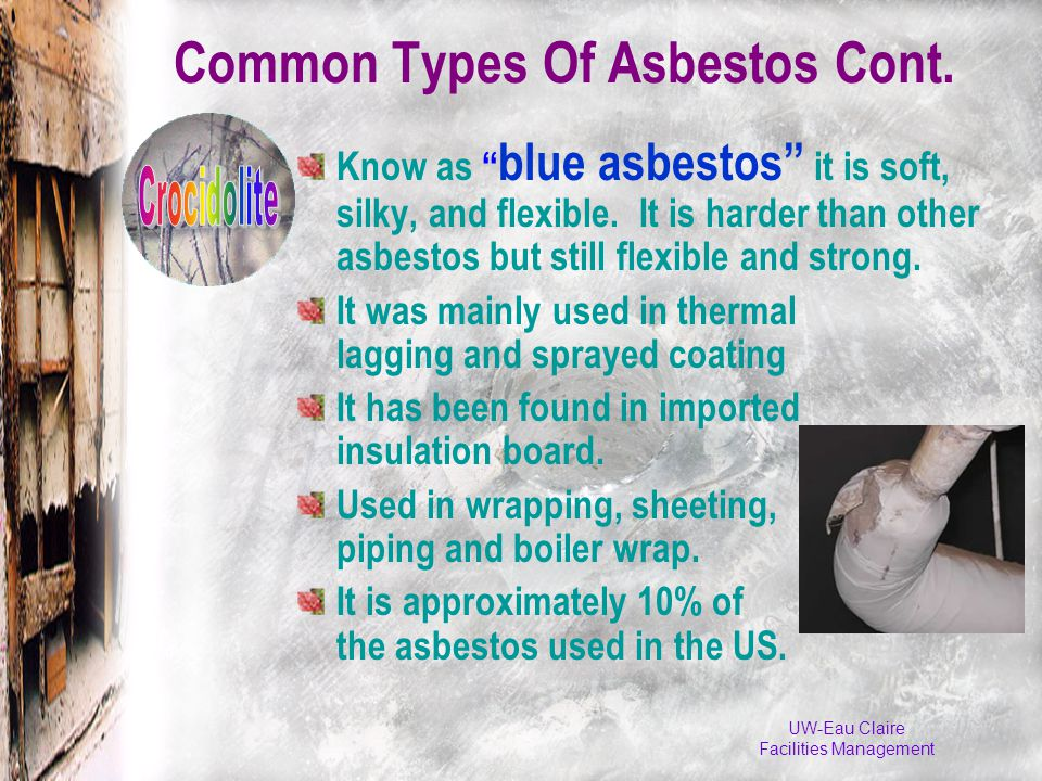 UW-Eau Claire Facilities Management Common Types Of Asbestos Cont.