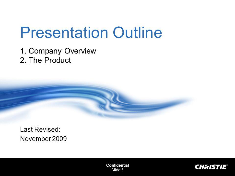 Confidential Slide 3 Presentation Outline 1.Company Overview 2.