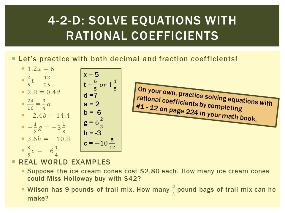 On your own, practice solving equations with rational coefficients by completing #1 - 12 on page 224 in your math book.