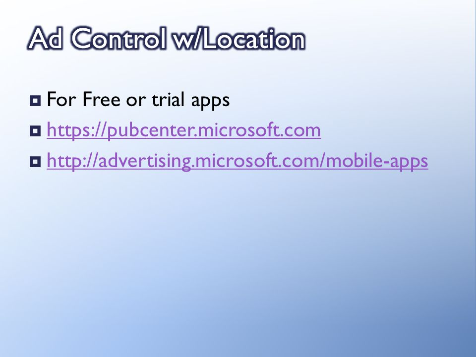 For Free or trial apps https://pubcenter.microsoft.com http://advertising.microsoft.com/mobile-apps