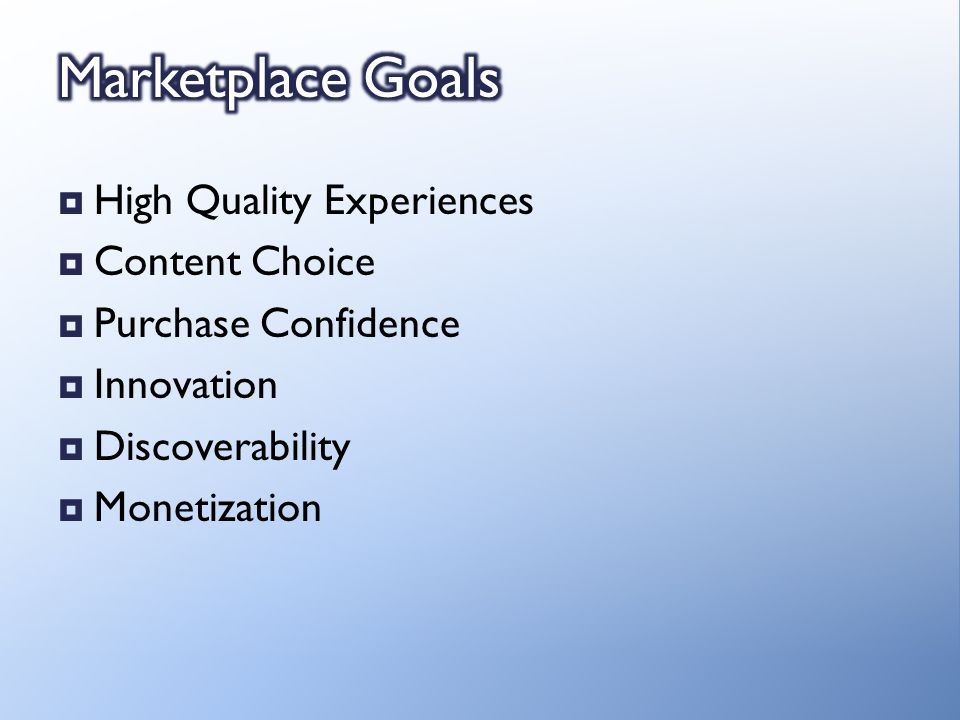 High Quality Experiences Content Choice Purchase Confidence Innovation Discoverability Monetization