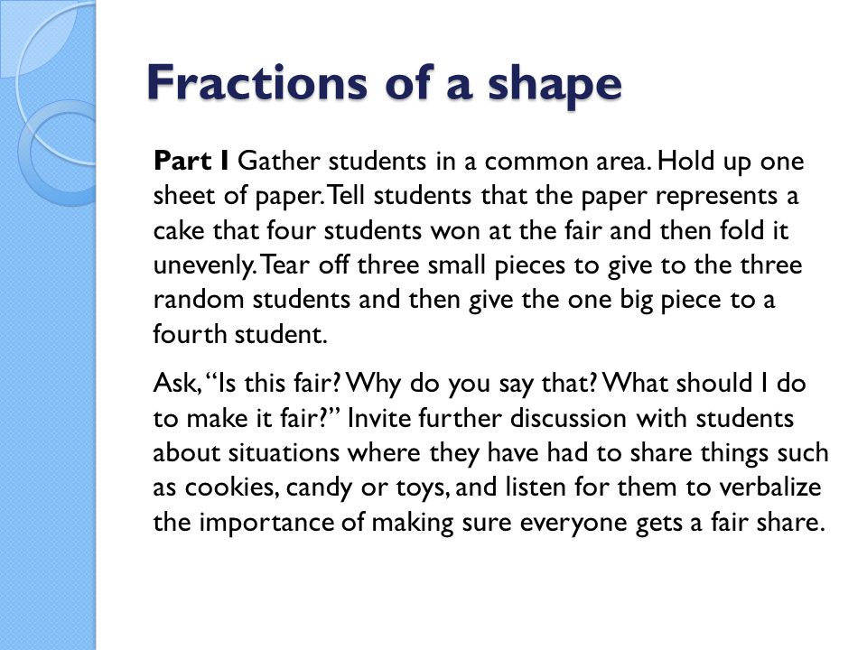 Fractions of a shape Part I Gather students in a common area.