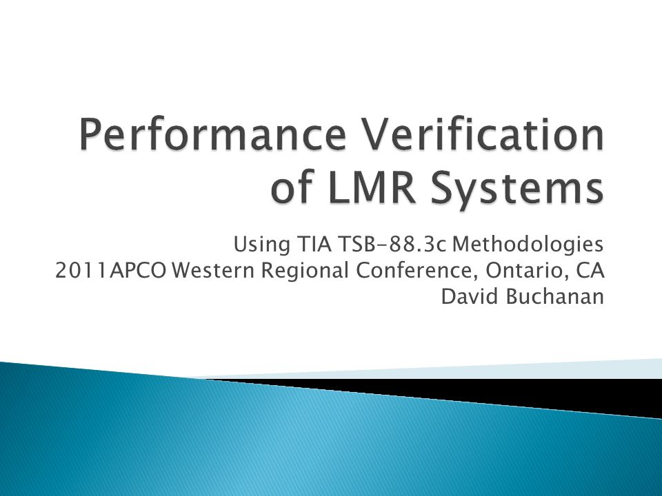 Using TIA TSB-88.3c Methodologies 2011APCO Western Regional Conference, Ontario, CA David Buchanan