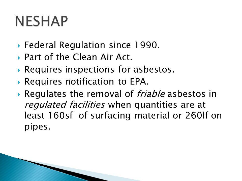 Federal Regulation since Part of the Clean Air Act.
