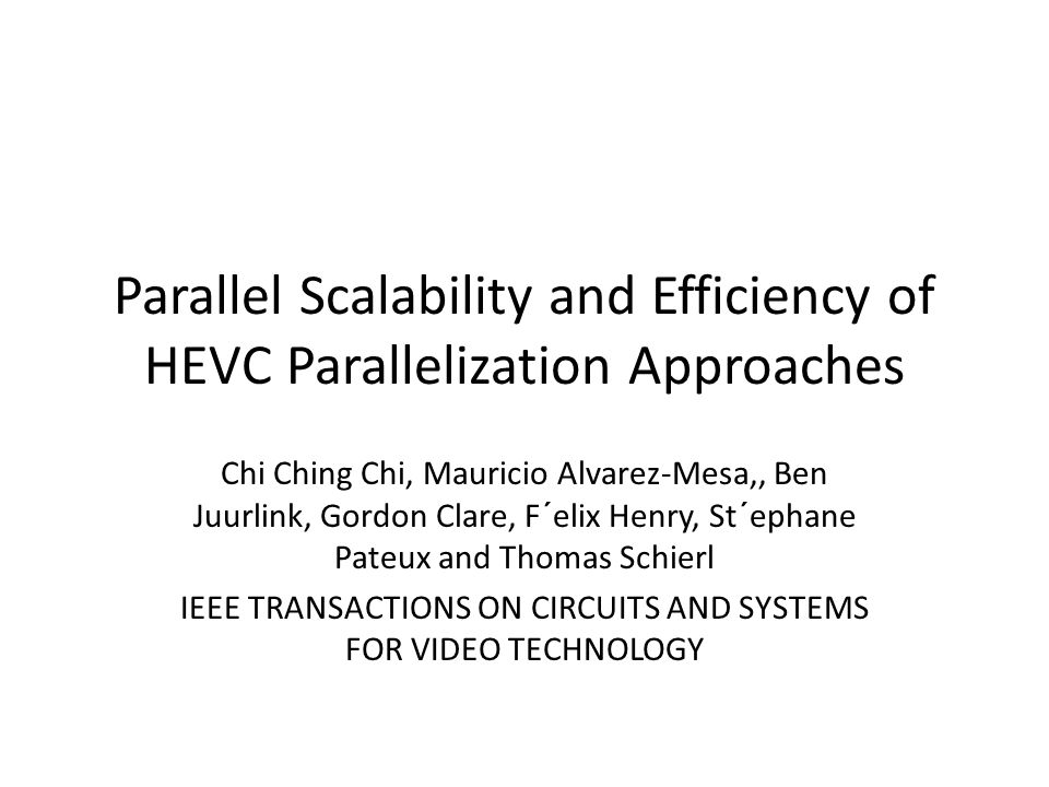 Outline Introduction Video codec parallelization approaches Coding efficiency analysis Experimental evaluation Conclusions