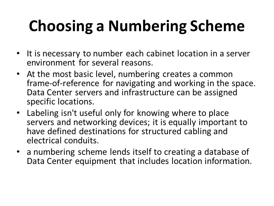 the most common Data Center numbering scheme involves laying a virtual grid over the Data Center and establishing coordinates for each floor tile location.