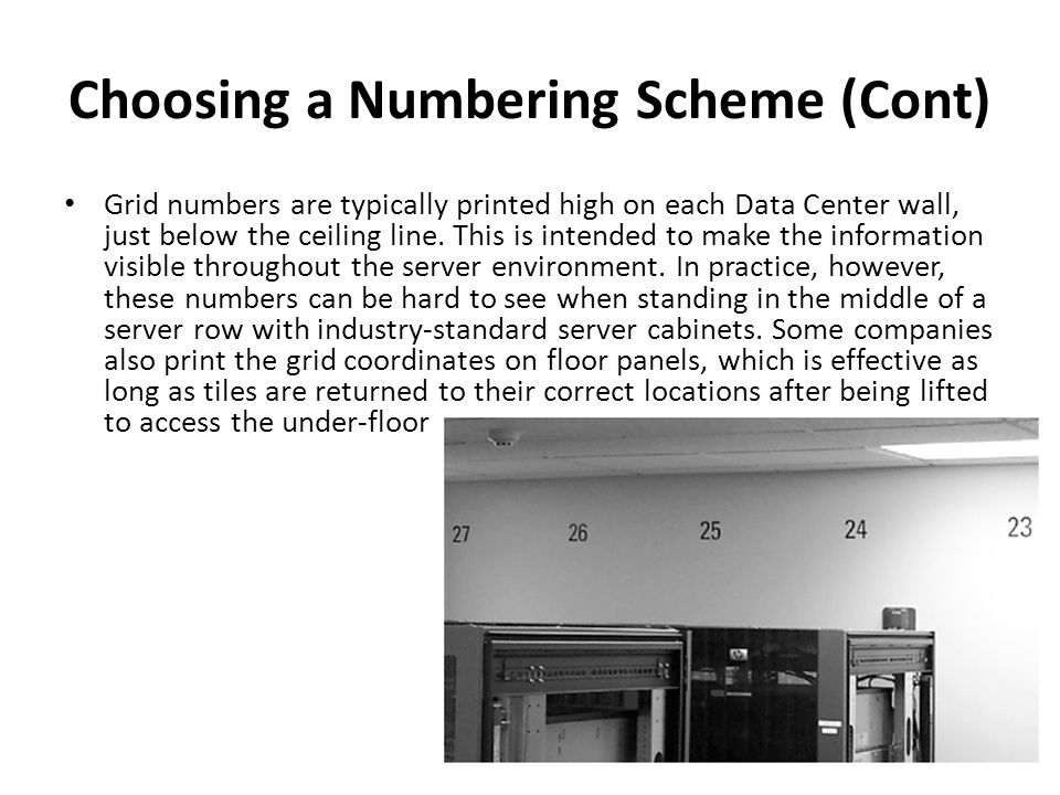 An advantage of the grid system is that it is based upon physical coordinates within the Data Center and not limited solely to cabinet locations.
