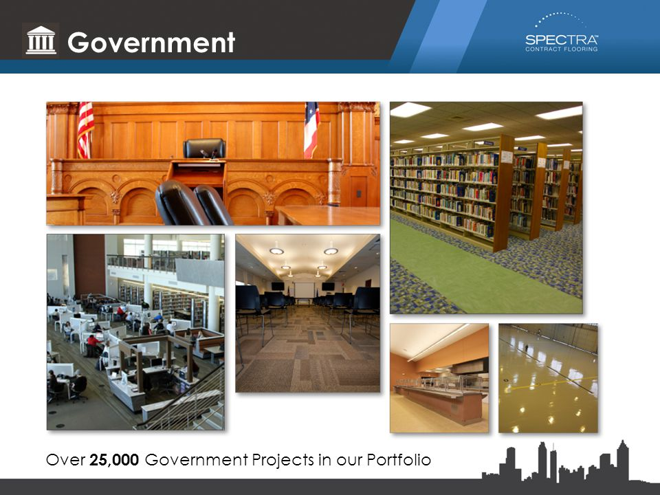 Government Over 25,000 Government Projects in our Portfolio
