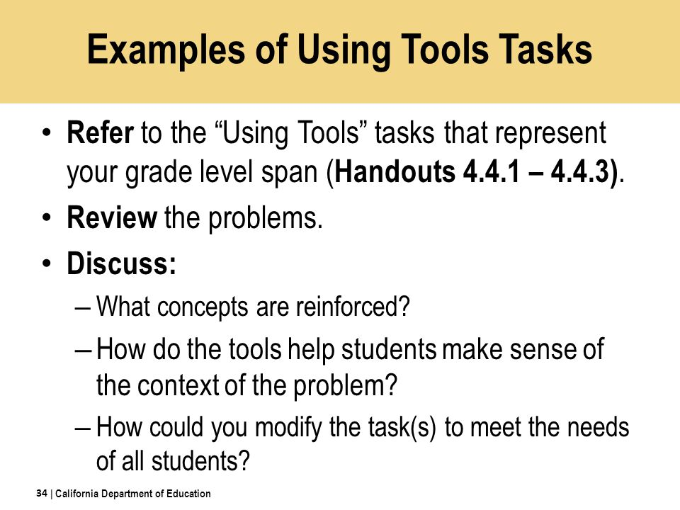 Refer to the Using Tools tasks that represent your grade level span ( Handouts 4.4.1 – 4.4.3).