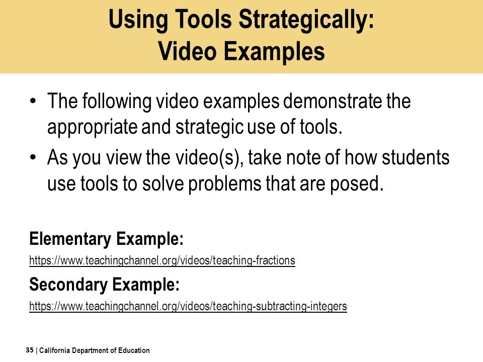 The following video examples demonstrate the appropriate and strategic use of tools.