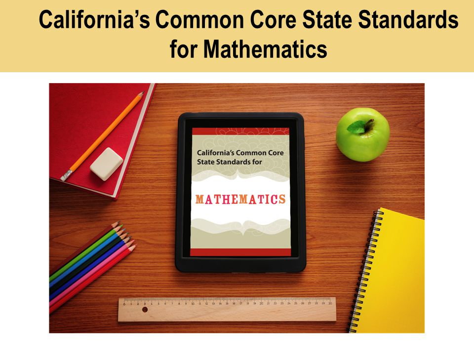 Californias Common Core State Standards for Mathematics