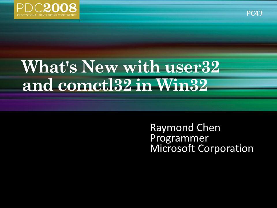 Raymond Chen Programmer Microsoft Corporation PC43