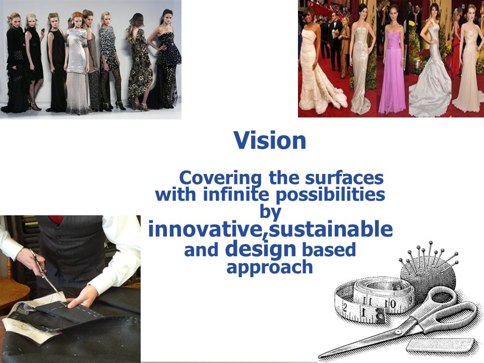 Vision Covering the surfaces with infinite possibilities by innovative,sustainable and design based approach