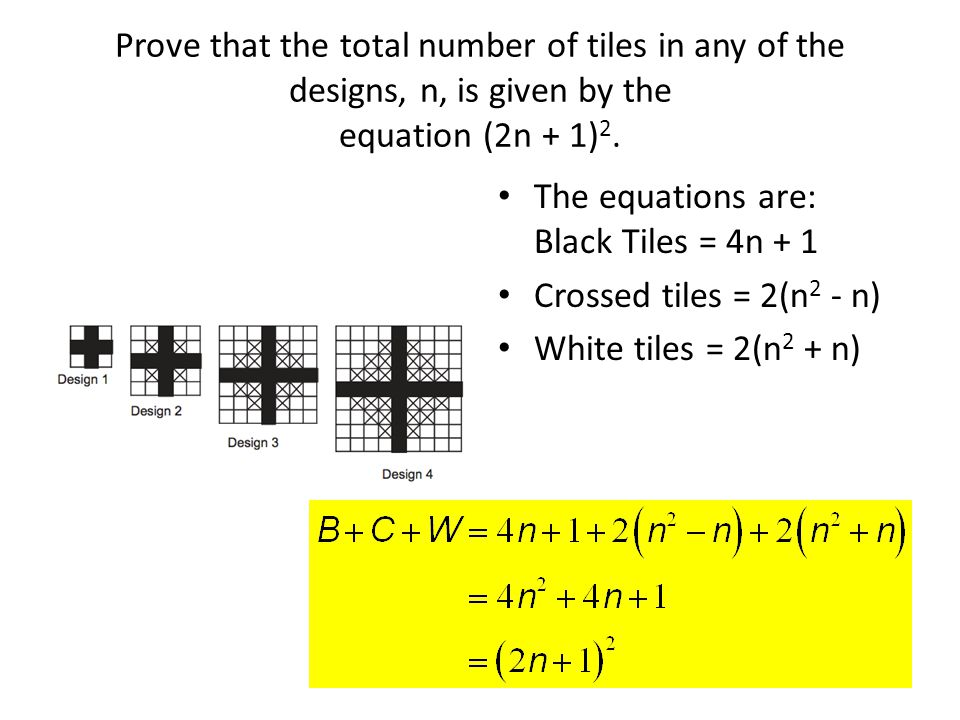 Prove that the total number of tiles in any of the designs, n, is given by the equation (2n + 1) 2.