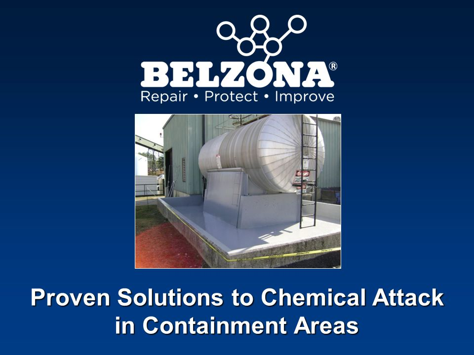 Company Problem Application Details Belzona protects chemical containment area Food processing plant, France Heavy deterioration of concrete due to leakage and contamination.