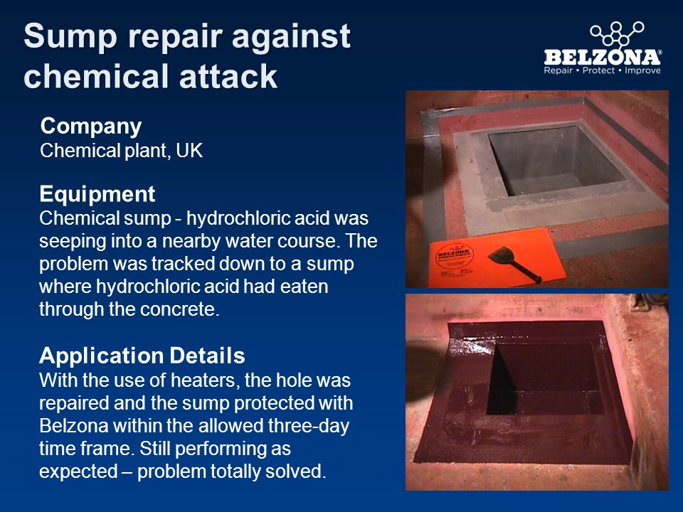 Company Chemical plant, UK Equipment Chemical sump - hydrochloric acid was seeping into a nearby water course. The problem was tracked down to a sump